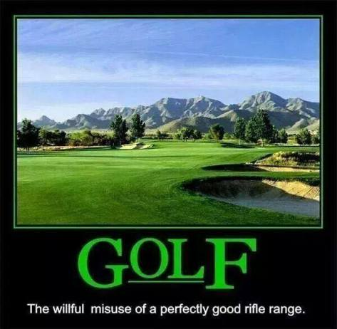 golf-the-willful-misuse-of-a-perfectly-good-rifle-range